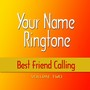 Your Name Ringtone – Best Friend Calling - Volume 2