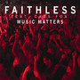 Faithless &ndash; Music Matters