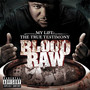 Blood Raw – My Life The True Testimony
