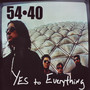 54-40 – Yes to Everything
