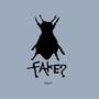 FAKE – FAKE?