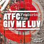 ATFC feat. Rae – Giv Me Luv