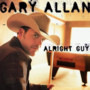 Gary Allan – All Right Guy