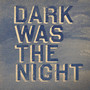 The Books – Dark Was the Night