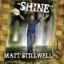 Matt Stillwell – Shine