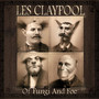 Les Claypool – Of Fungi And Foe