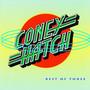 Coney Hatch – Best of Three