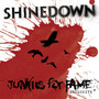 Shinedown – Junkies for Fame - Single