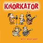 Knorkator – Wir werden