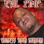 Evil Pimp – Witness Your Murder