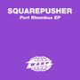 Squarepusher – Port Rhombus EP