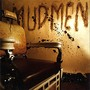 Mudmen &ndash; Mudmen
