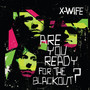 X-Wife – Are You Ready For The Blackout