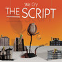 the script &ndash; We Cry