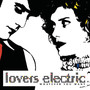 Lovers Electric – Whatever You Want