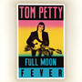 Tom Petty &ndash; Full Moon Fever