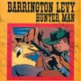 Barrington Levy – Hunter man