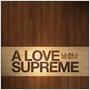 U-N-I – A Love Supreme
