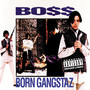 boss – Born Gangstaz