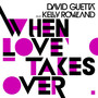 David Guetta When Love Takes Over