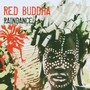 Red Buddha – Raindance