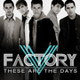 V Factory – These Are The Days - EP
