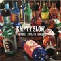 Empty Slow – THE FIRST TAPE TO FORGET
