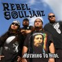 Rebel Souljahz – Nothing To Hide