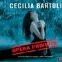 Cecilia Bartoli – Opera proibita