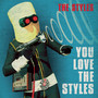 The Styles – You Love the Styles