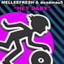 Melleefresh & Deadmau5 – Hey Baby