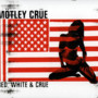 Motley Crue Red, White & Crüe