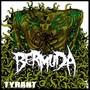 Bermuda – Tyrant