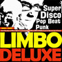 Limbo deluxe – Super Disco Pop Beat Punk