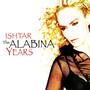 Ishtar – The Alabina Years