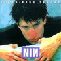 Nine Inch Nails – Ultra Rare Tracks