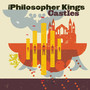 The Philosopher Kings – Castles