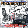 Project Pat – Murderers & Robbers