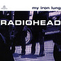 Radiohead – My Iron Lung