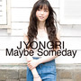 JYONGRI – Maybe Someday