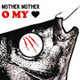 Mother Mother – O My Heart