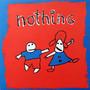 nothing – Nothing