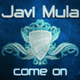 JAVI MULA Come On