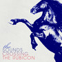 The Sounds – Crossing The Rubicon