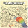 Blockhead – Uncle Tonys Coloring Book