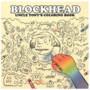 Blockhead – Uncle Tonys Coloring Book