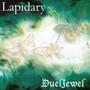 Duel Jewel – Lapidary