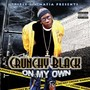 Crunchy Black – On My Own