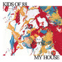 Kids Of 88 – My House - Single