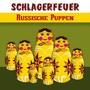 Schlagerfeuer – Russische Puppen
